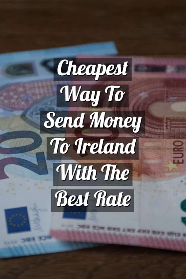 Cheapest Way To Send Money Ireland With The Best Rate Wiring Companies If You Do Plan Or From In Future That Use One Of Following We Recommend