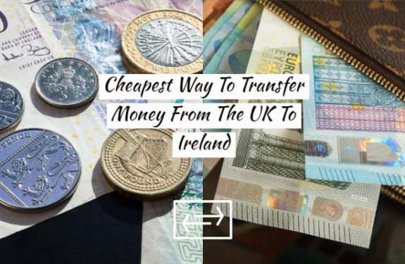 Cheapest Way To Transfer Money From The UK To Ireland