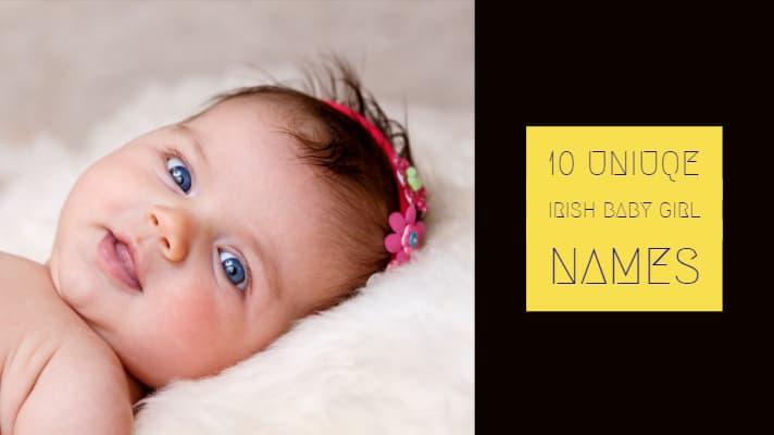 Top 10 Uniuqe Irish Baby Girl Names