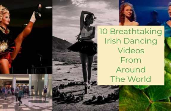 10 Breathtaking Irish Dancing Videos From Around The World