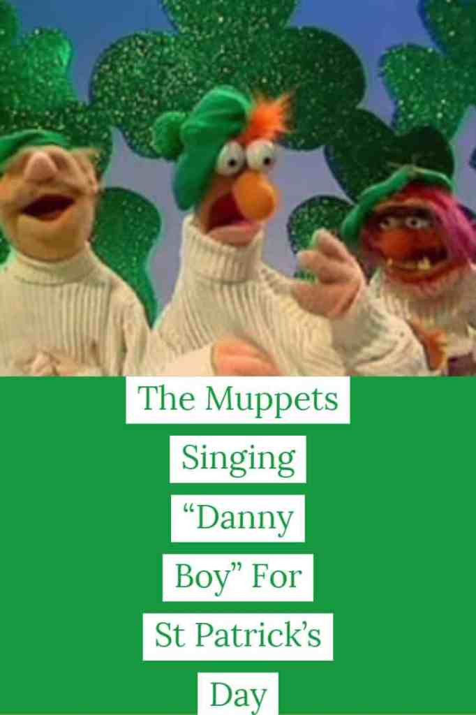 """The Muppets Singing """"Danny Boy"""" For St Patrick's Day"""