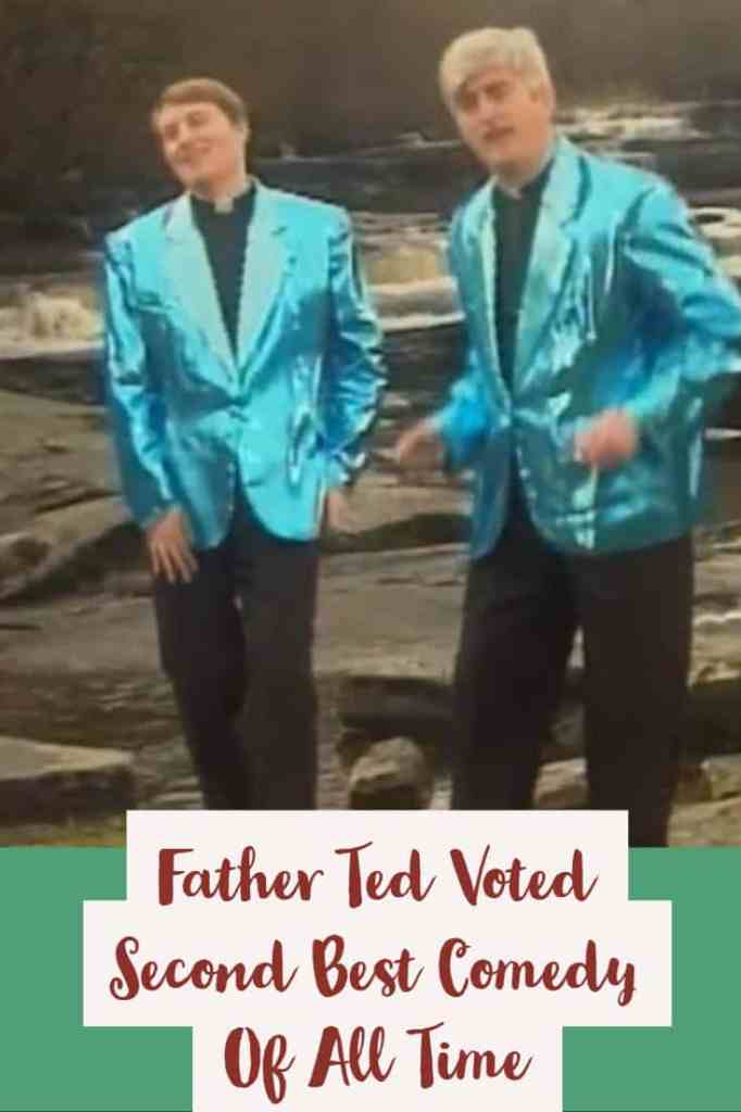 Father ted is voted second best comedy of all time pin
