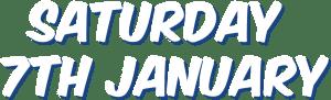 Saturday 7th January