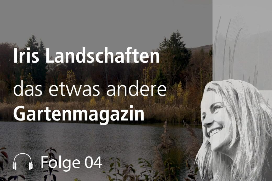 Folge 4 - Podcast - Iris Landschaften