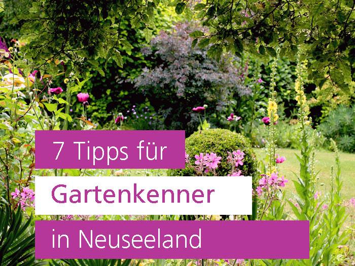 7 Tipps für Gartenkenner in Neuseeland