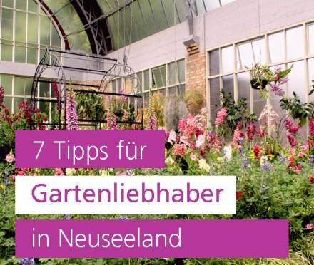 Gartenliebhaber in Neuseeland, Gartenreise, Garten Blog