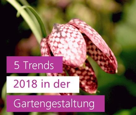 Gartentrends 2018 Gartengestaltung