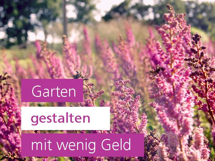 Garten gestalten mit wenig Geld Gartengestaltung