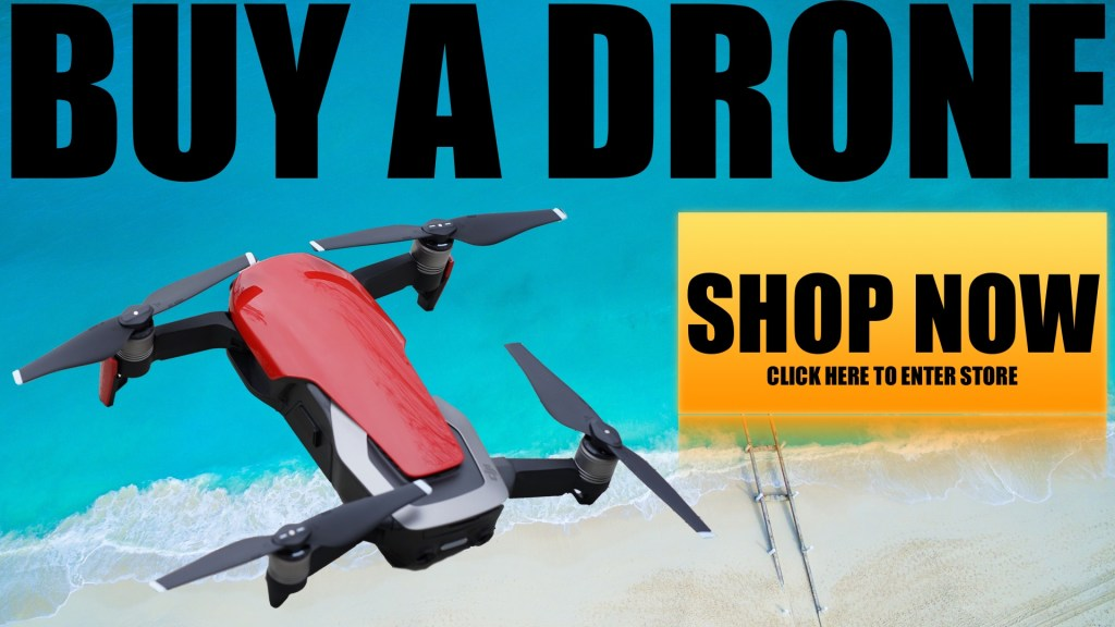Click Here to shop for drones