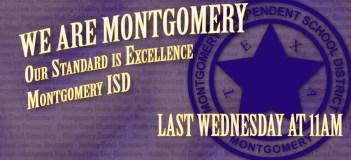 We Are Montgomery! - Montgomery ISD, every LAST Wednesday at 11AM on www.irlonestar.com