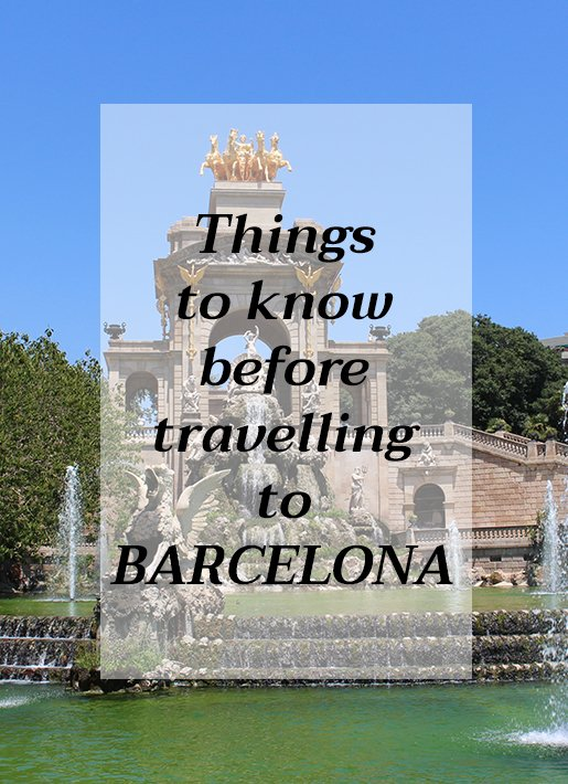 Spain: Things to know before travelling to Barcelona