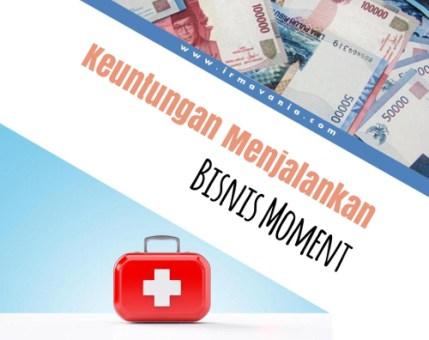 Keuntungan Menjalankan Bisnis Moment