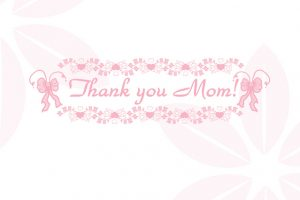 母の日 thank you mom