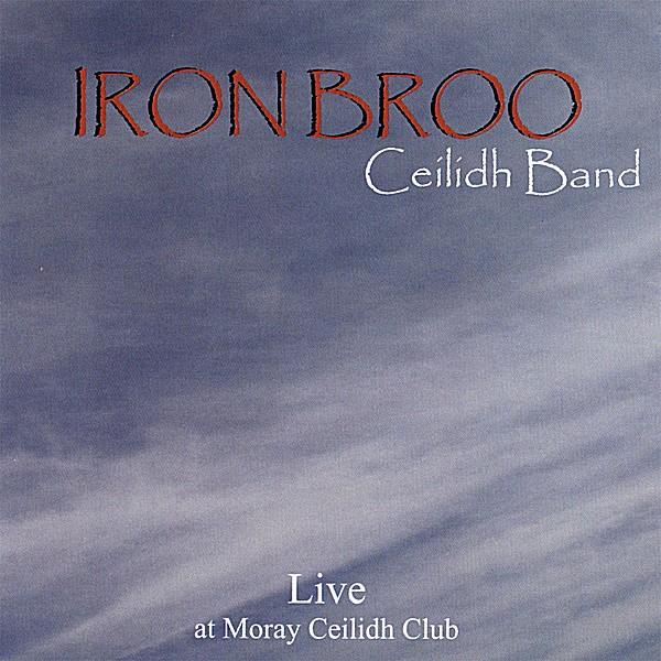 Iron Broo Live at Moray ceilidh Club