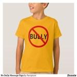 No Bully Message Sign Tshirt