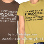 Mood Poisoning Funny Shirts