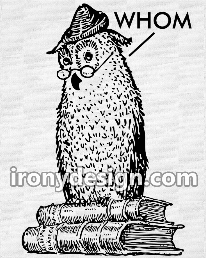 """Grammar Owl Says Whom Merchandise. Black illustration of an educated owl standing on some books, wearing glasses and a hat, is correcting grammar. Sometimes it's """"whom"""" not """"who"""". Great for school and for fun. We have a few different colored version of this design such as all black, pink and blue, and green and blue."""