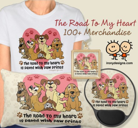 The road to my heart is paved with paw prints Products and Merchandise. Seven dogs and puppies in brown, beige and gray, with this lovely saying / quote. Most products have a beige background with paw prints.  Great for dog groomers, dog owners, dog day cares, veterinarians, spca, and dog lovers!