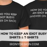 Keep an Idiot Busy Funny Shirts