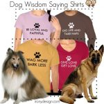 Learn From Your Dog Wisdom Shirts