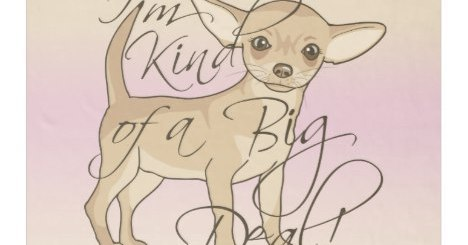 Chihuahua I'm Kind of a Big Deal Products and Apparel Gifts