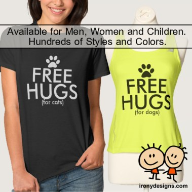 FREE HUGS (for cats) and FREE HUGS (for dogs).. Great for cat lovers and cat owners. I reserve my hugs for cats. With a paw print bold text / letters. Fully customizable.