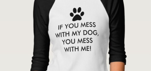 Mess With My Dog Shirts