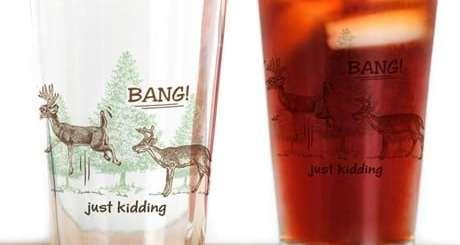 Fun Drinking Glasses. Bang Just Kidding Hunting Humor Drink ware.