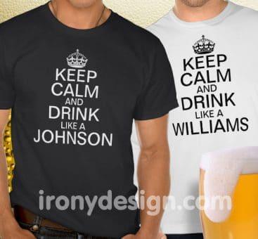 Keep Calm and Drink Like a (Last Name) Shirts