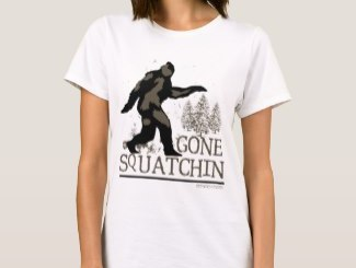 Gone Squatchin Shirts and Products Gift Ideas