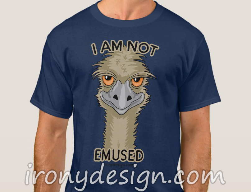 Not Emused Emu Pun | Apparel and Products
