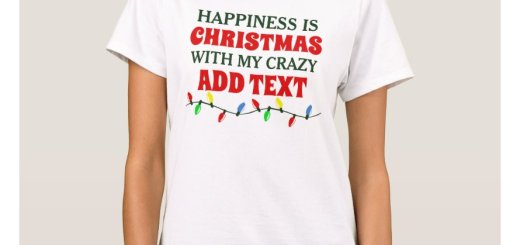 Happiness is Christmas with My Crazy ADD YOUR CUSTOM TEXT