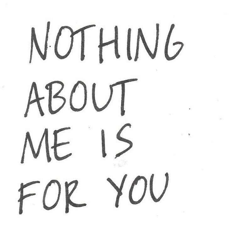 Nothing about me is for you