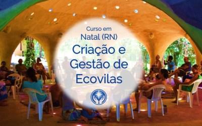 Curso de Criação e Gestão de Ecovilas em Natal, Rio Grande do Norte
