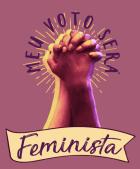 Meu voto será Feminista