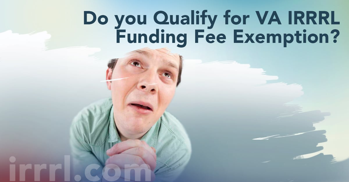 Do You Qualify For Va Irrrl Funding Fee Exemption