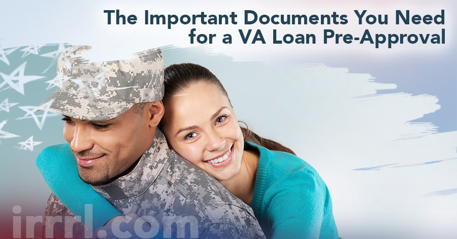 The Important Documents You Need For A Va Loan Pre