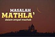 MASALAH MATHLA' DALAM EMPAT MAZHAB
