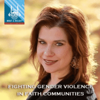 """""""What A Relief Podcast"""" 72 : Fighting Gender Violence in Faith Communities"""