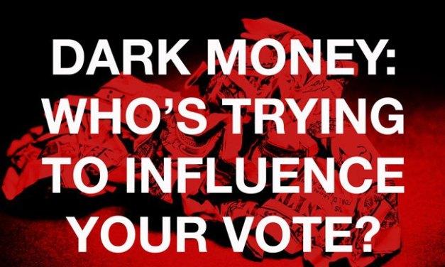 "Voters Beware: Here Come the ""Dark Money"" Lies!"