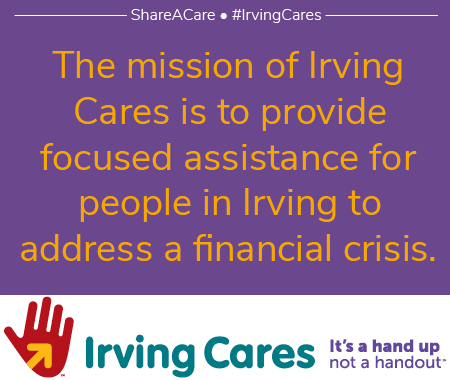 The mission of Irving Cares is to provide focused assistance to help people in Irving address a financial crisis.