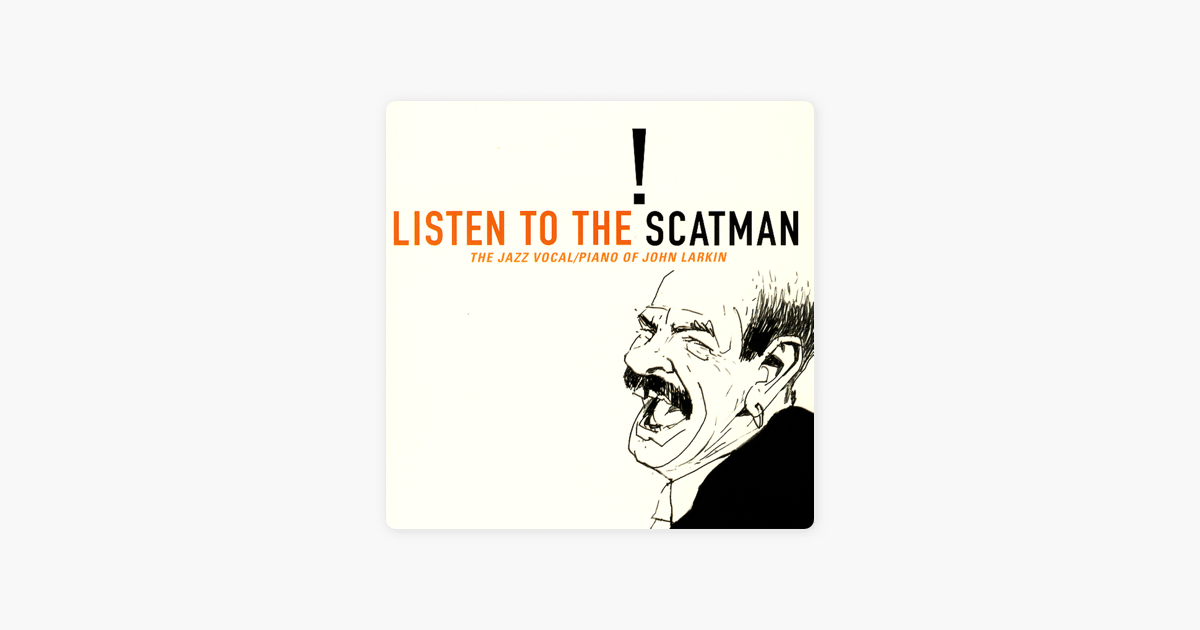 Listen to the Scatman: The Jazz Vocal/Piano of John
