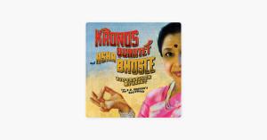 Chura Liya Hai Tum Ne (You've Stolen My Heart) - Asha Bhosle & Kronos Quartet