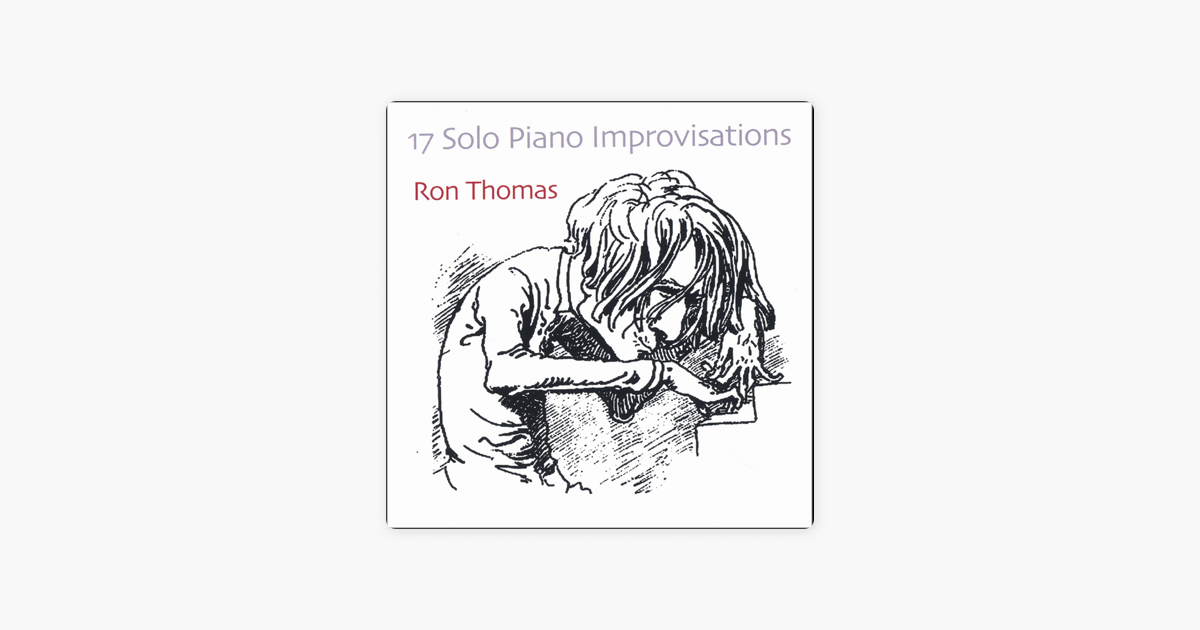 17 Solo Piano Improvisations by Ron Thomas on Apple Music