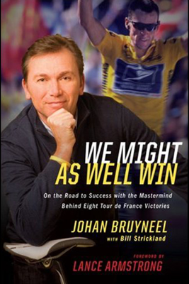 We Might As Well Win  (Unabridged) - Johan Bruyneel, Bill Strickland & Lance Armstrong