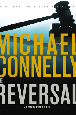 The Reversal: Harry Bosch, Book 16 (Mickey Haller, Book 3) - Michael Connelly