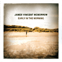 And If My Heart Should Somehow Stop James Vincent McMorrow