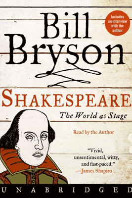 Shakespeare: the World As Stage (Unabridged) [Unabridged Nonfiction] - Bill Bryson