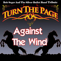 Against the Wind - Bob Seger and the Silver Bullet Band Tribute Sam Morrison and Turn The Page
