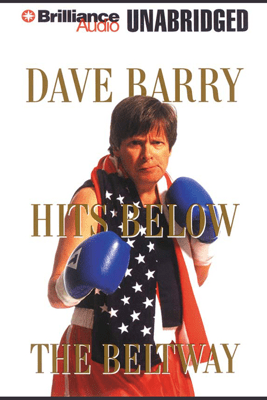 Dave Barry Hits Below the Beltway (Unabridged) - Dave Barry